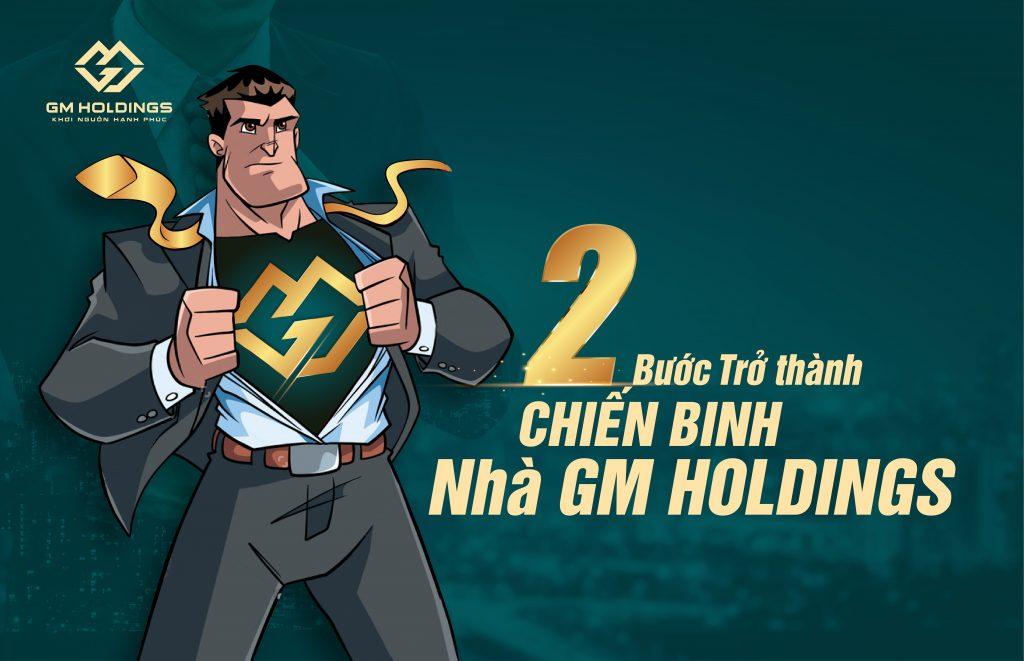 """2 BƯỚC ĐƠN GIẢN ĐỂ TRỞ THÀNH """"CHIẾN BINH"""" GM HOLDINGS"""