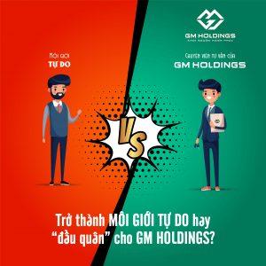 """Trở thành MÔI GIỚI TỰ DO hay """"đầu quân"""" cho GM HOLDINGS, hướng đi nào là đúng đắn?"""